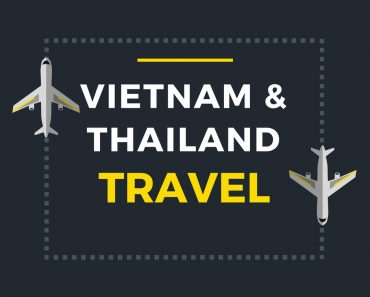 Vietnam and Thailand travel
